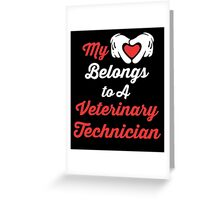 My Heart Belongs To A Veterinary Technician Greeting Card