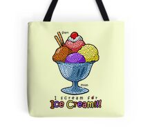 Maze Shirts: I Scream for Ice Cream! Tote Bag