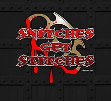Snitches Get Stitches by Kowulz