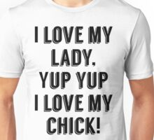 I Love My Lady! Unisex T-Shirt