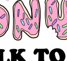 Donut Talk To Me Sticker
