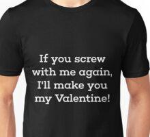 I'll Make You My Valentine! Unisex T-Shirt
