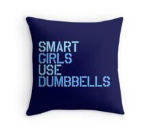 Smart Girls Use Dumbbells (blue) Throw Pillow