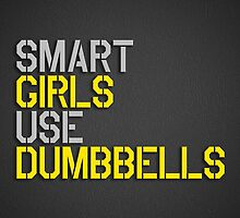 Smart Girls Use Dumbbells (yel/gry) by BGWdesigns