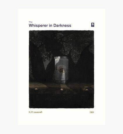 The Whisperer in Darkness - H. P. Lovecraft Art Print