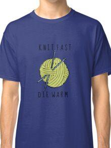 knit fast, die warm Classic T-Shirt