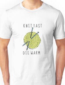 knit fast, die warm Unisex T-Shirt