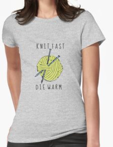 knit fast, die warm Womens Fitted T-Shirt