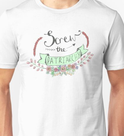 Screw The Patriarchy Unisex T-Shirt