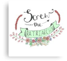 Screw The Patriarchy Canvas Print
