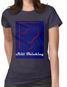 men's still Thinking T-Shirt Womens Fitted T-Shirt