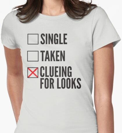 SHERLOCK SINGLE TAKEN CLUEING FOR LOOKS Womens Fitted T-Shirt