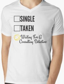 SINGLE TAKEN WAITING FOR A CONSULTING DETECTIVE Mens V-Neck T-Shirt
