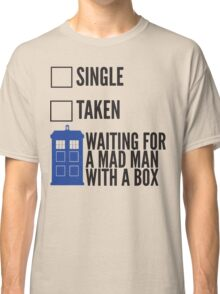 SINGLE TAKEN WAITING FOR A MAD MAN WITH A BOX Classic T-Shirt