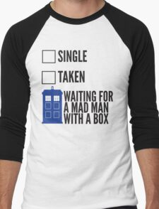 SINGLE TAKEN WAITING FOR A MAD MAN WITH A BOX Men's Baseball ¾ T-Shirt