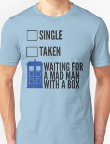 SINGLE TAKEN WAITING FOR A MAD MAN WITH A BOX Unisex T-Shirt