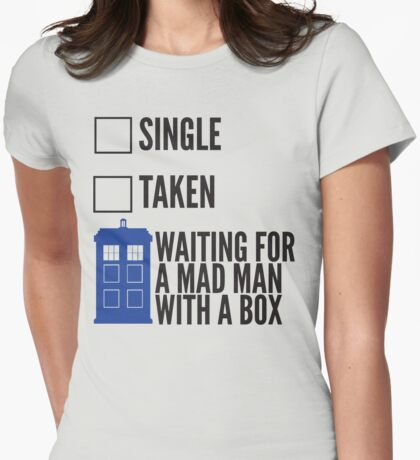 SINGLE TAKEN WAITING FOR A MAD MAN WITH A BOX Womens Fitted T-Shirt