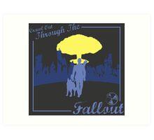 Crawl Out Through The Fallout Art Print
