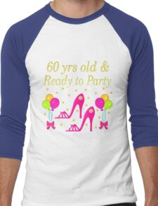 60 YEARS OLD AND READY TO PARTY Men's Baseball ¾ T-Shirt