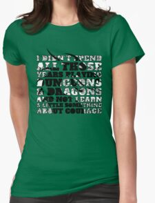 Dungeons & Dragons and Courage Womens Fitted T-Shirt