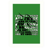 Dungeons & Dragons and Courage Art Print