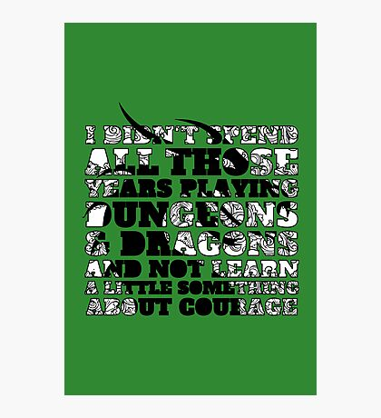 Dungeons & Dragons and Courage Photographic Print