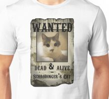 Schrodinger's Cat Wanted Poster Unisex T-Shirt