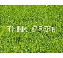 Think Green Photographic Print