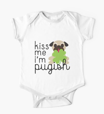 Kiss Me I'm Pugish Saint Patricks Day Pug With Clover One Piece - Short Sleeve