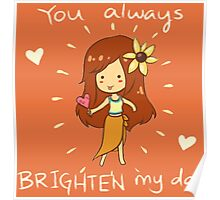You always Brighten my day! - League Of Legends Poster
