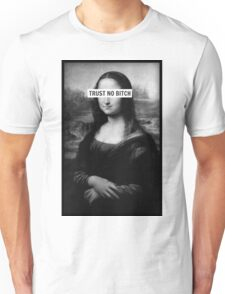 Mona Lisa - Trust no bitch Unisex T-Shirt