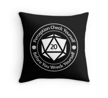 Perception Check Yourself Before You Wreck Yourself Throw Pillow