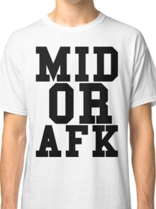 Mid Or Afk Classic T-Shirt