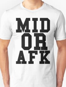 Mid Or Afk Unisex T-Shirt