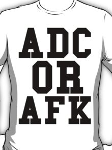 Adc Or Afk T-Shirt