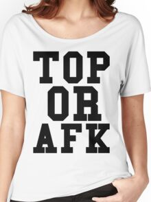 Top Or Afk Women's Relaxed Fit T-Shirt
