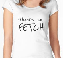That's so fetch Women's Fitted Scoop T-Shirt