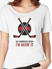 On a random red couch? I'm hatin' it Women's Relaxed Fit T-Shirt