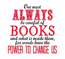 """""""One must always be careful of books. . ."""" Tessa Quote by wessaandjessa"""