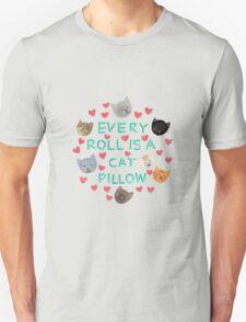 Every Roll is a Cat Pillow T-Shirt
