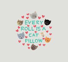 Every Roll is a Cat Pillow Unisex T-Shirt