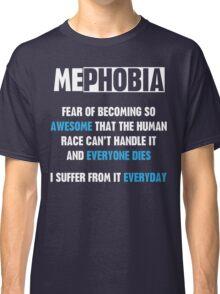 MePhobia Classic T-Shirt