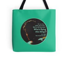 """""""Who's Flying This Thing?"""" - Firefly  Tote Bag"""