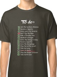 Commander Shepards To-Do List Classic T-Shirt