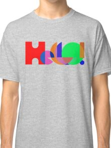 Hello ! Colorful Abstract typography Classic T-Shirt