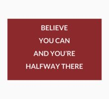 Believe you can and you're halfway there Kids Tee