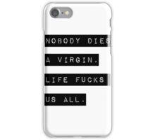 Nobody Die Virgin iPhone Case/Skin
