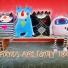 Friends are family too by Maria  Gonzalez