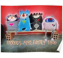 Friends are family too Poster
