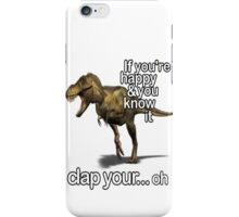 if you're happy and you know it iPhone Case/Skin